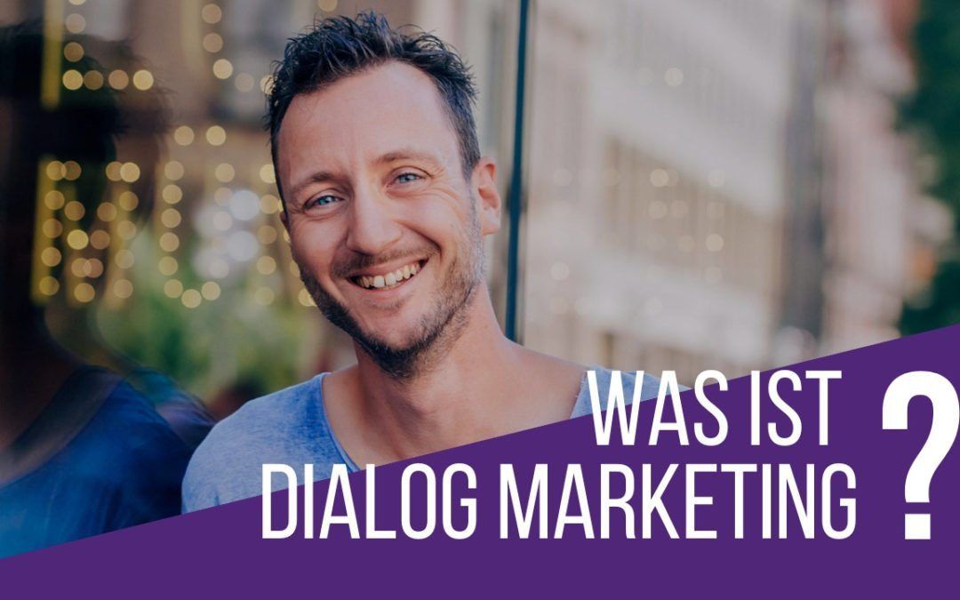 Was ist Dialogmarketing?