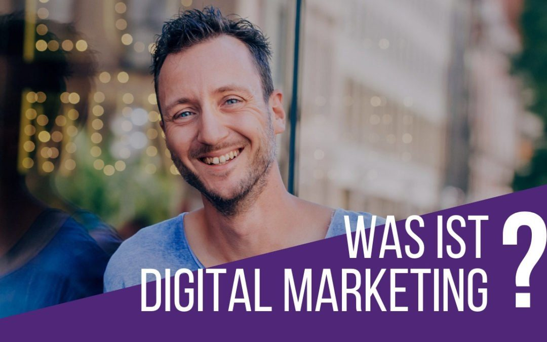 Was ist Digital Marketing?