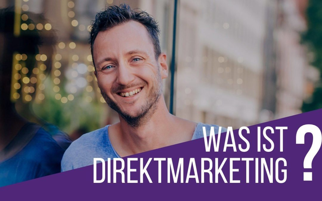 Was ist Direktmarketing?
